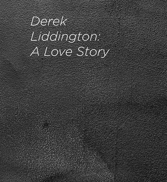 Derek Liddington: A Love Story